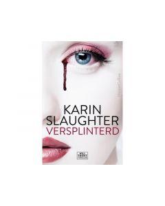 Karin Slaughter | Versplinterd