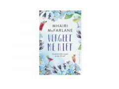 Mhairi Mcfarlane - Vergeet Me Niet