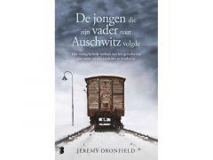 Jeremy Dronfield - De Jongen Die Zijn Vader Naar Auschwitz Volgde