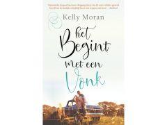 Kelly Moran - Het Begint Met Een Vonk