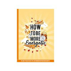 How To Be More Energetic