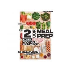 In 2 Uur Meal Prep